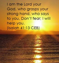 Isaiah For I hold you by your right hand— I, the Lord your God. And I say to you, 'Don't be afraid. I am here to help you. Healing Prayer Scriptures, Healing Words, Prayers For Healing, Christian Love, Christian Quotes, Uplifting Messages, Favorite Bible Verses, Do Not Fear, Jesus Is Lord