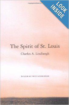 The Spirit of St. Louis: Charles A. Lindbergh, Reeve Lindbergh: 9780743237055: Amazon.com: Books