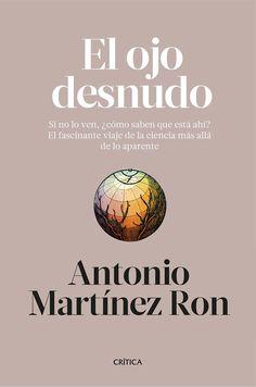 El ojo desnudo - Antonio Martínez Ronhttp://amzn.to/2iXzA31