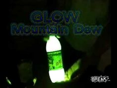 *Does not work* glow in the dark mt dew