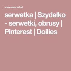 serwetka | Szydełko - serwetki, obrusy | Pinterest | Doilies