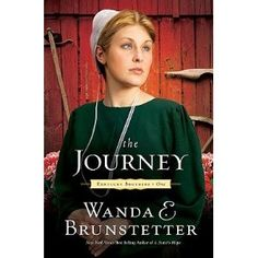 The Journey- Wanda Brunstetter  I am currently reading this book.