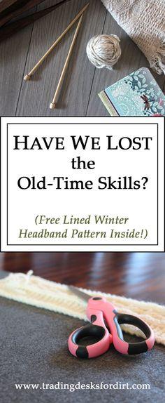 Have We Los the Old-Time Skills? #Homesteading #Skills #Traditional #Vintage #Knitting #Crochet #Tradingdesksfordirt