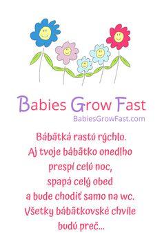 Bábätká naozaj rastú tak rýchlo... Baby Grows, Journal, Babies, Words, Baby Jumpsuit, Babys, Baby, Infants, Boy Babies