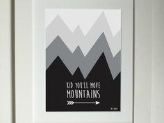 Nursery Wall Art Baby Shower 8x10 print - Kid You'll Move Mountains Black Monochrome $20