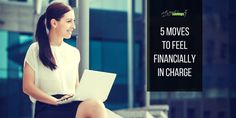 5 Movesto FeelFinanciallyin Charge-Twi