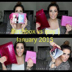 Birchbox VS. Ipsy | January 2015 CHECK IT OUT!