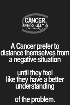 Cancer Zodiac Sign ♋ distance themselves from negative situations...