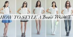 How To Style A Basic White Tshirt...she did an awesome job
