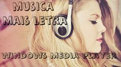 OUVINDO MUSICA NO WINDOWS MEDIA PLAYER COM LETRAS