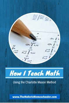 How I Teach Math Using the Charlotte Mason Method - Holistic Homeschooler