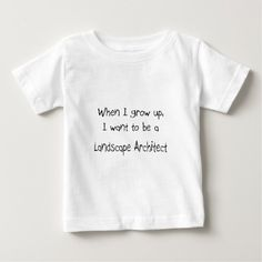 When I grow up I want to be a Landscape Architect T Shirt, Hoodie Sweatshirt