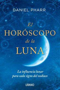 El horóscopo de la Luna // Daniel Pharr // Urano Astrología (Ediciones Urano)