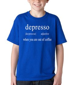 917bc09f64803 Kids Depresso T-Shirt Printed Youth Coffee from $10.99 at xpressiontees.etsy.com.  Clueless Movie ...