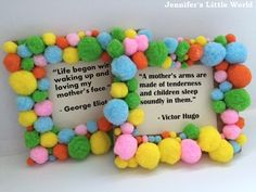 Pom pom frames with quotes for Mother's Day, a really simple craft for little ones that can be used to display a suitable quote or favourite picture