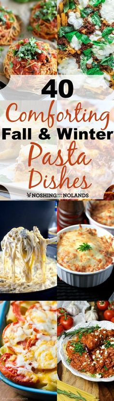 40 Comforting Fall & Winter Pasta Dishes from Noshing With The Nolands will be your go to list for meal ideas when the cold weather arrives!