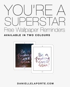 For the SUPER STAR that you are. Free wallpaper downloads for all your devices.