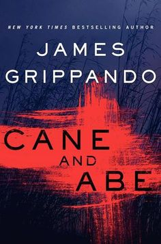 """Cane and Abe"" by James Grippando - An explosive psychological thriller from New York Times bestselling author James Grippando in which Miami's top prosecutor becomes a prime suspect when his wife's disappearance may have a chilling connection to the vicious murders of beautiful women in the Florida Everglades"