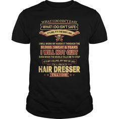 HAIR-DRESSER***How to ?  1. Select color  2. Click the ADD TO CART button  3. Select your Preferred Size Quantity and Color  4. CHECKOUT!   If You dont like this shirt you can use the SEARCH BOX and find the Custom Shirt with your Name!!job title