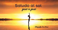 El Saludo al Sol es de las mejores secuencias de Yoga para hacer en casa. Te explicamos cómo hacer el Saludo al Sol paso a paso, y cada una de sus posturas