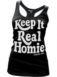 """Women's """"Keep It Real Homie"""" Racerback Tank by Cartel Ink (Black) #inkedshop #keepitrealhomie #homie #tanktop #cartelink #wordtee #fashion"""