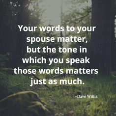 Your Words to your spouse matter, but the tone in which you speak those words matters just as much. -Dave Willis Get the best tips and how to have strong marriage/relationship here: Healthy Marriage, Happy Marriage, Marriage Advice, Love And Marriage, Quotes About Marriage, Strong Marriage Quotes, Marriage Couple, Troubled Marriage Quotes, Marriage Messages