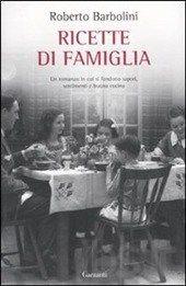 Ricette di famiglia  AutoreBarbolini Roberto