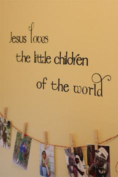 Jesus loves the little children Vinyl Wall Decal by back40life, $15.00  Sunday School Room with Pics of Sunday School Kids mixed with Pics of Random Children of the World