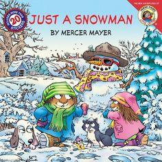 Little Critter: Just a Snowman  By Mercer Mayer  Illustrated by Mercer Mayer