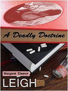 A Deadly Doctrine by Margaret Eleanor Leigh, http://www.amazon.com/dp/B00MSVEXTS/ref=cm_sw_r_pi_dp_giT9ub18Q0S0J FREE TODAY! GRAB A COPY!