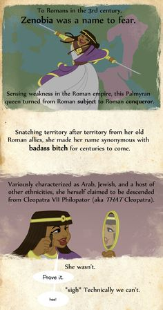 3rd century Rome had a major woman problem. Her name was Zenobia, and she took over a huge chunk of their empire in her brief and tumultuous career as rebel queen.