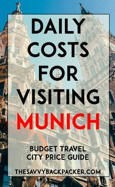 How Much It Costs To Visit Munich on a Budget — The Savvy Backpacker