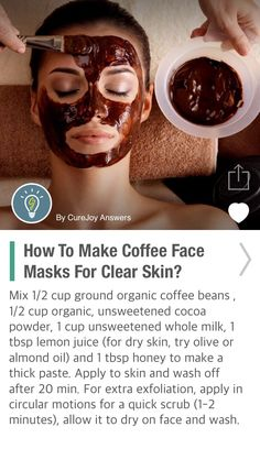 How To Make Coffee Face Masks For Clear Skin? - via @CureJoy