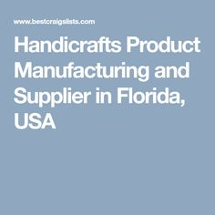 Handicrafts Product Manufacturing and Supplier in Florida, USA