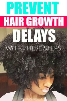 Here is how you can prevent natural hair growth delays so you can set your hair on a growing pattern. #naturalhair #growth Hair Growth Tips, Natural Hair Growth, Hair Care Tips, Natural Hair Styles, Long Hair Styles, Ethnic Hairstyles, Hair Loss Remedies, Bob Styles