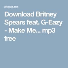Download Britney Spears feat. G-Eazy - Make Me... mp3 free