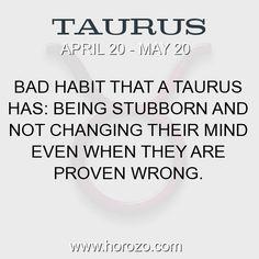 Fact about Taurus: Bad habit that a Taurus has: Being stubborn and not... #taurus, #taurusfact, #zodiac. More info here: https://www.horozo.com/blog/bad-habit-that-a-taurus-has-being-stubborn-and-not/ Astrology dating site: https://www.horozo.com
