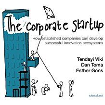 The Corporate Startup: How Established Companies Can Develop Successful Innovation Ecosystems by Tendayi Viki, Dan Toma, Esther Gons 2017 Innovation Models, Innovation Strategy, Promotion, Innovation And Entrepreneurship, Management Books, Startup, Wells, Book Design, Leadership
