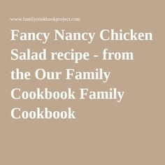 Fancy Nancy Chicken Saladrecipe - from the Our Family Cookbook Family Cookbook