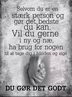"Jeg sagde ikke ""let"", bare ""lettere"" Teachers Toolbox, Verse, Life Inspiration, Meaningful Quotes, Signs, Favorite Quotes, Me Quotes, Texts, Self"