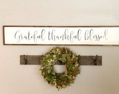 Grateful Thankful Blessed Sign  Grateful Thankful Blessed