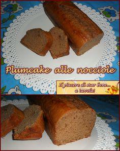 Il piacere di star bene... a tavola!: Plumcake alle nocciole