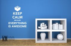 Keep calm because everything is awesome lego by Vinylisyourfriend