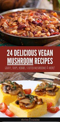 How to Make Healthy Mushroom Recipes | Vegan Recipes | Mushroom Soup | Mushroom Gravy | Stuffed Mushrooms #healthy #mushrooms #recipes via @ThriveCuisine
