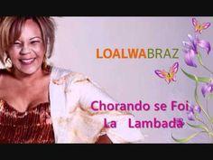 """Loalwa Braz   """"Chorando se foi""""  la Lambada (kaoma)"""