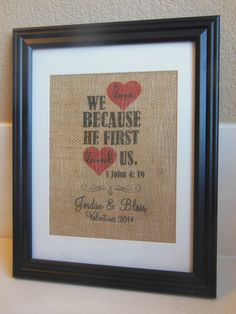 Valentine's Day Gift for him or her - 1 John 4:19 Burlap Print...custom personalization with couple's names