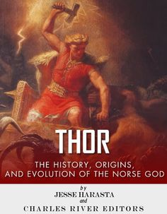 Free Kindle Book For A Limited Time : Thor: The Origins, History and Evolution of the Norse God