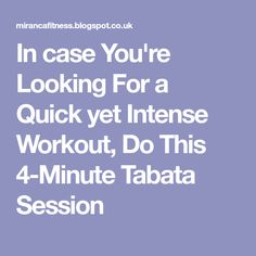 In case You're Looking For a Quick yet Intense Workout, Do This 4-Minute Tabata Session