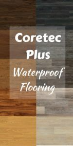 Coretec Plus Waterproof flooring - Luxury vinyl plank reviews