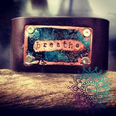 Breathe  Hand Stamped Copper/Leather Cuff by inthislife on Etsy, $30.00